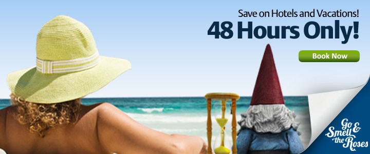 Save on Hotels and Vacations! 48 Hours Only! Book Now »